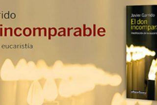 Diez propuesta serenas, rompedoras, esenciales de Javier Garrido sobre la eucaristía