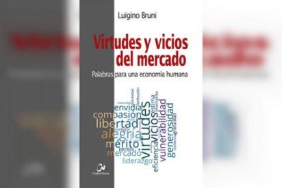 'Virtudes y vicios del mercado. Palabras para una economía humana'
