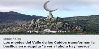 ¡A ver si hay huevos!: Cachondeo a cuenta de los planes de Pedro Sánchez en el Valle de los Caídos