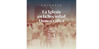 Un Congreso para reivindicar el papel de la Iglesia en la Transición y en la sociedad democrática