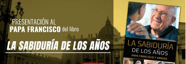 'La sabiduría de los años', la propuesta del Papa para acabar con la cultura del descarte