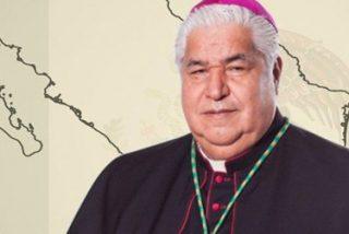 """Monseñor Cabrera: """"Hoy, México está actuando en contra de la ley de Dios"""""""