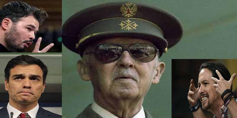 Pedro Sánchez, Pablo Iglesias, Gabriel Rufián y otros nostálgicos de Franco