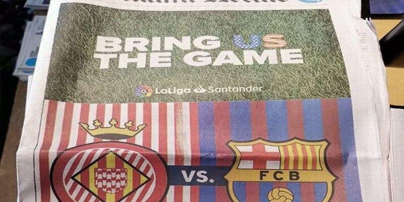 ¿Sabías que LaLiga compró la portada del Miami Herald para pedir que se juegue el Girona-Barça?