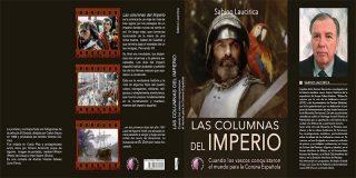"""""""Las columnas del Imperio. Cuando los vascos conquistaron el mundo para la Corona Española""""; un libro que te ayudará a entender mejor a España"""