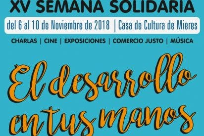 """""""El desarrollo en tus manos"""", XV Semana Solidaria de Mieres"""