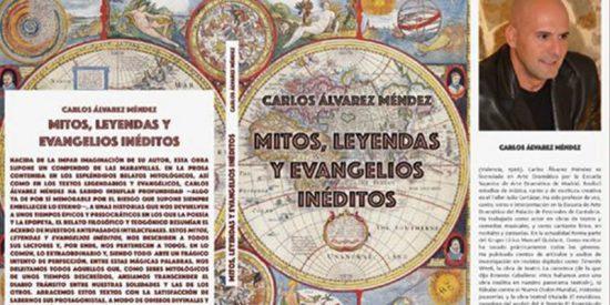 """""""Mitos, leyendas y evangelio inéditos"""", el nuevo libro de Carlos Alvarez Méndez que podría servir para """"coser"""" las heridas de España"""