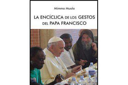 La encíclica de los gestos del Papa Francisco