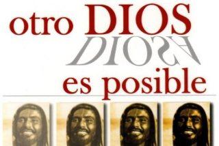 """""""Otro Dios es posible"""""""