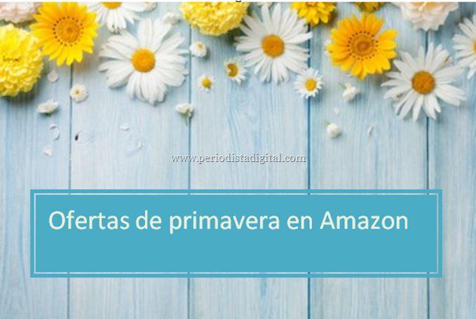 Ofertas de Primavera en Amazon - periodista digital