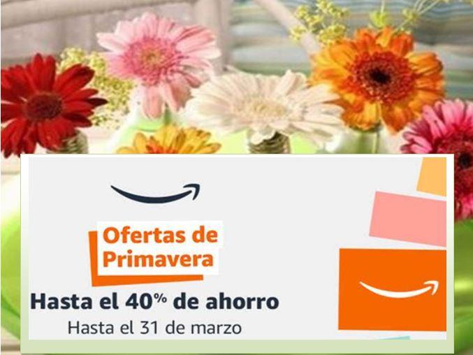Ofertas de Primavera en Amazon 2021, (con descuentos de hasta – 40%)💐