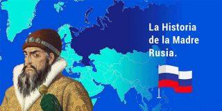 La Historia de la Madre Rusia