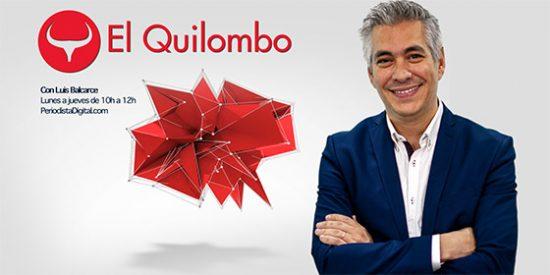 """El Quilombo: """"El gran hallazgo de la izquierda es descubrir que a la turba se la controla con odio y bajos instintos contra la derecha"""""""