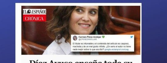 """¡Vaya zafios! Crónica Global (El Español) pide disculpas a Díaz Ayuso por decir que """"juró con la entrepierna fresquita"""""""