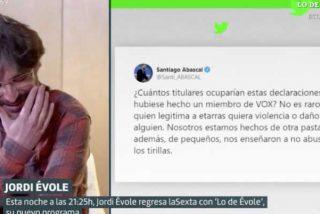 laSexta le brinda a Jordi Évole una oportunidad estupenda para pedir perdón a Abascal pero se queda a medias