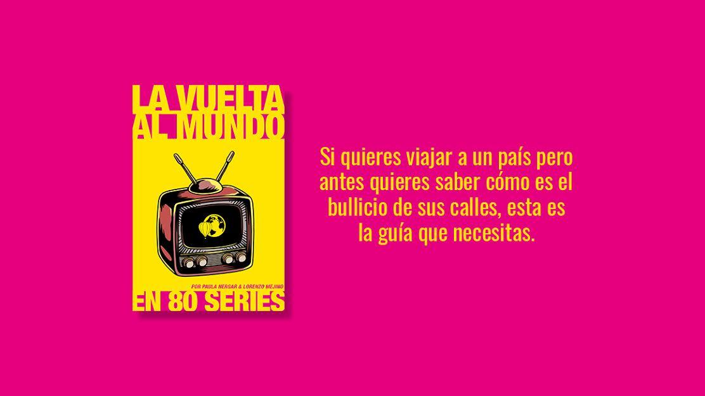 'La vuelta al mundo en 80 series': El libro perfecto para descubrir las joyas televisivas de otros países