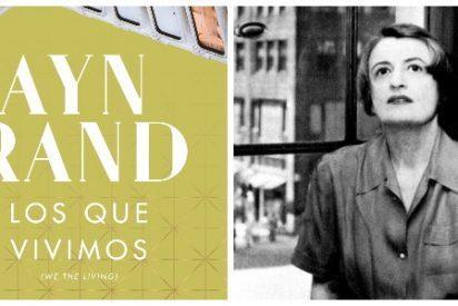 """'Los que vivimos', la autobiografía intelectual de Ayn Rand: """"Quise imaginar la pesadilla de un Estados Unidos socialista"""""""