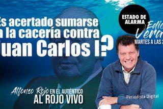El auténtico 'Al Rojo Vivo' con Alfonso Rojo / ¿Es acertado sumarse a la cacería contra Juan Carlos I?