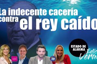 TERTULIA / La indecente cacería contra el rey caído y las corruptelas de Podemos