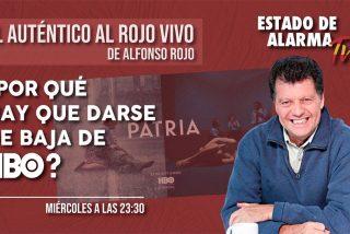 El Auténtico Al Rojo Vivo de Alfonso Rojo: ¿Por qué hay que darse de baja de HBO?