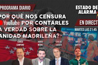 TERTULIA / ¿Por qué YouTube censura 'Estado de Alarma' por contar la verdad sobre la sanidad madrileña?