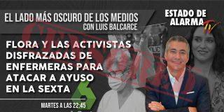 EL LADO OSCURO DE LOS MEDIOS / Flora y las activistas disfrazadas de enfermeras para atacar a Ayuso en laSexta
