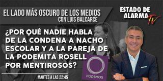 EL LADO OSCURO DE LOS MEDIOS / ¿Por qué nadie habla de la condena a Nacho Escolar y a la pareja de la podemita Rosell por mentirosos?