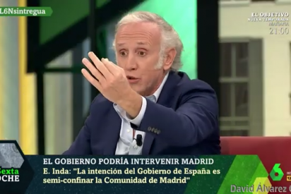 """Eduardo Inda: """"Aquí hay una campaña pergeñada desde Moncloa para hundir Madrid y acabar con Ayuso"""""""