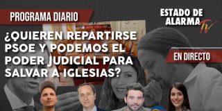 TERTULIA / ¿Quieren repartirse PSOE y Podemos el Poder Judicial para salvar a Iglesias?