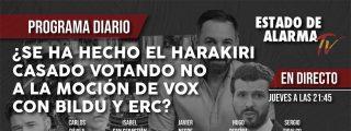 TERTULIA / ¿Se ha hecho el harakiri Casado votando 'no' a la moción de VOX con Bildu y ERC?