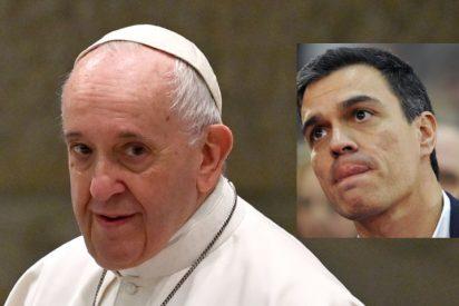 ¿Corremos el riesgo de que el Papa Francisco bendiga a Sánchez y las tropelías del Gobierno PSOE-Podemos?