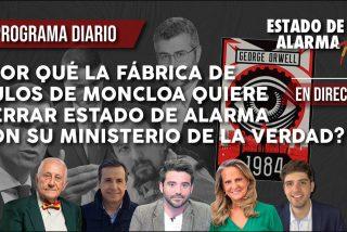 TERTULIA / ¿Por qué la fábrica de bulos de Moncloa implanta un Ministerio de la Verdad?