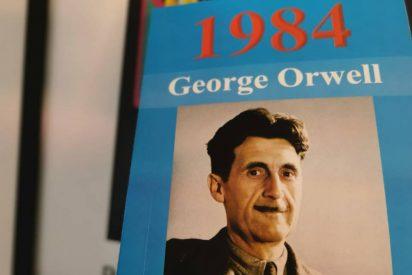 Prohibido pensar. La sociedad esclavizada y vigilada de Orwell llegó
