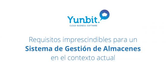 Yunbit cumple los requisitos imprescindibles para un Sistema de Gestión de Almacenes en el contexto actual