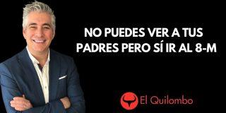 El Quilombo: No puedes ver a tus familiares y amigos pero sí ir al 8-M