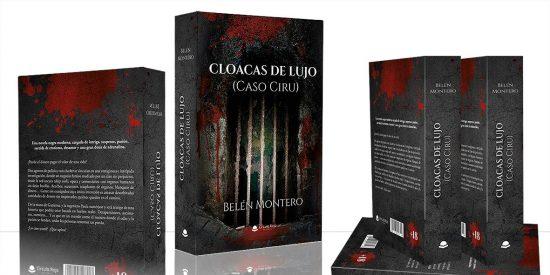 «Cloacas de lujo (Caso Ciru)», una novela, de Belén Montero, publicada por la editorial Círculo Rojo