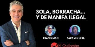 El Quilombo: Solas, borrachas y pendencieras en las manifestaciones ilegales del 8M