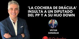 El Quilombo: 'La cochera de Drácula' del PSOE insulta a un diputado del PP con una hija Down