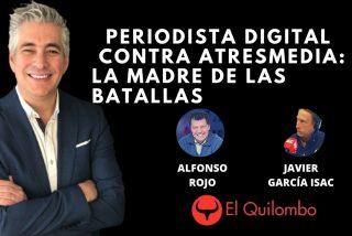 El Quilombo: Periodista Digital contra Atresmedia, la madre de todas las batallas