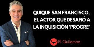 El Quilombo: Quique San Francisco, el actor que desafió a la mordaza 'progre'