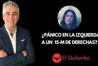 El Quilombo: ¿Pánico en la izquierda a un 15-M de derechas?