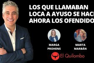 El Quilombo: Los que llamaban 'loca' a Ayuso ahora se ponen estupendos