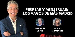 El Quilombo: 'Perrear' y pobreza menstrual, la delirante campaña de los vagos de Más Madrid