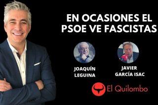 El Quilombo: En ocasiones el PSOE ve peligrosos fascistas
