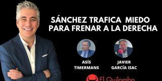 El Quilombo: El insensato Sánchez trafica con miedo para frenar a Ayuso
