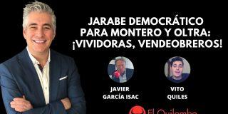 """EN DIRECTO / El Quilombo: Jarabe democrático para Montero y Oltra: """"¡Vividoras, vendeobreros!"""""""