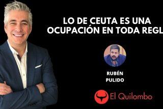 El Quilombo: Dejen de disfrazar la ocupación de Ceuta de drama humanitario