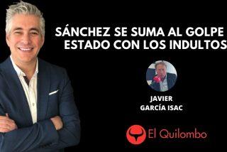 El Quilombo: Sánchez garantiza impunidad a los golpistas y acelera los indultos