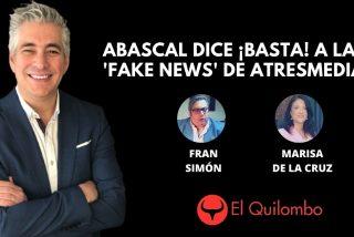 El Quilombo: Abascal dice ¡basta! a las 'fake news' de Atresmedia