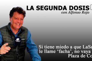 """""""Si tiene miedo a que LaSexta le llame 'facha', no vaya a la Plaza de Colón"""""""